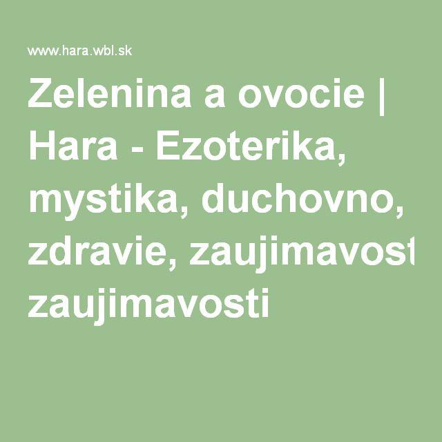Zelenina a ovocie | Hara - Ezoterika, mystika, duchovno, zdravie, zaujimavosti