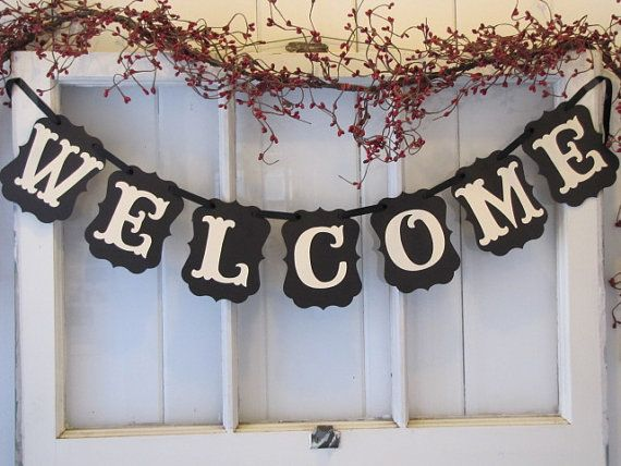 WELCOME Banner by ParamoreArtWorks on Etsy, $15.00 I could make this for free at UT (Vic)