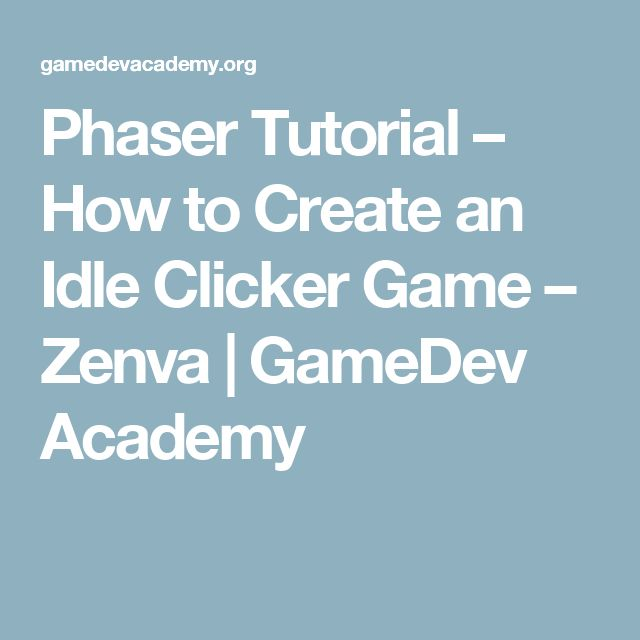Phaser Tutorial – How to Create an Idle Clicker Game – Zenva | GameDev Academy
