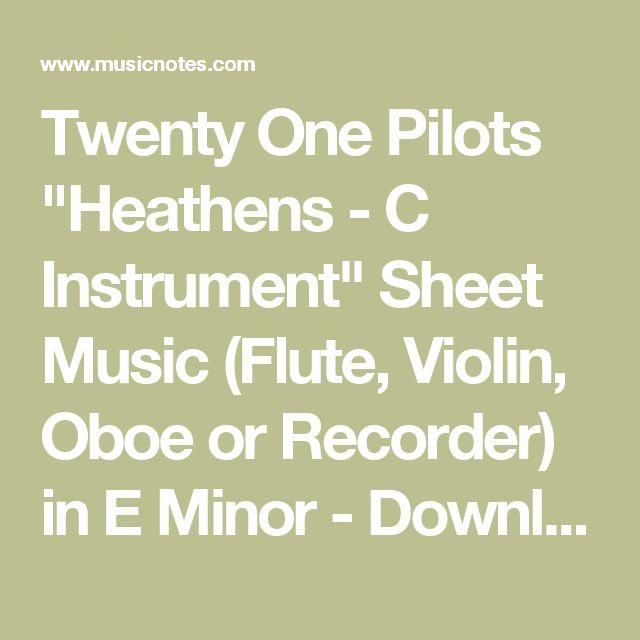 "Twenty One Pilots ""Heathens - C Instrument"" Sheet Music (Flute, Violin, Oboe or Recorder) in E Minor - Download & Print - SKU: MN0168446"