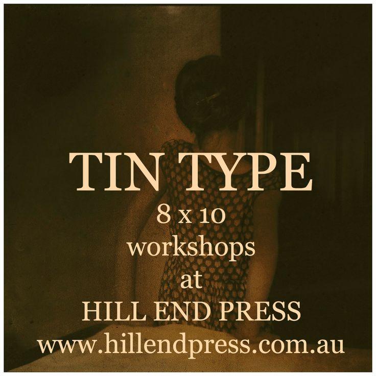 TIN TYPE 8 x 10 WORKSHOPS at Hill End Press www.hillendpress.com.au