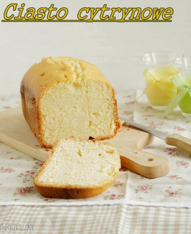 Gotowanie i pieczenie - I love it .: Ciasto cytrynowe z automatu