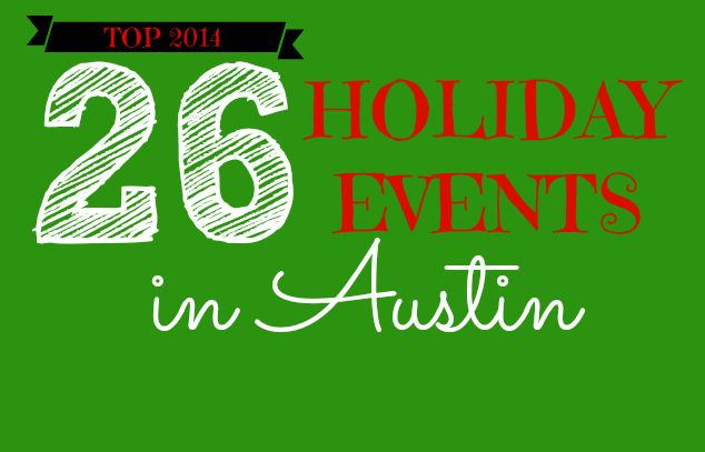 Top 26 Holiday Events in Austin & Central Texas: 2014   Austin, Texas