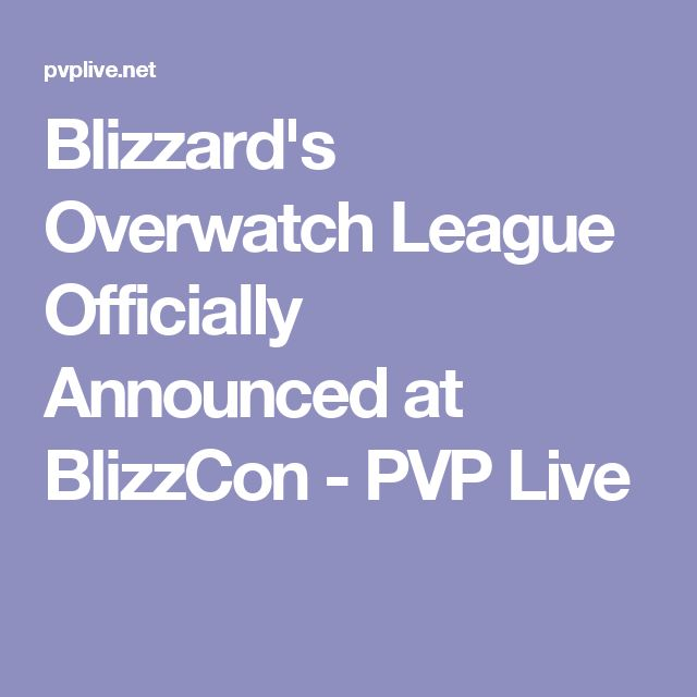 Blizzard's Overwatch League Officially Announced at BlizzCon - PVP Live