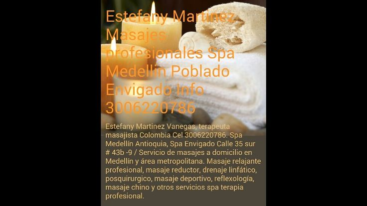 http://spaenergiamenteycuerpo.blogspot.com.co masajes spa Medellin Colombia, terapeuta masajista Envigado Antioquia cel 3006220786