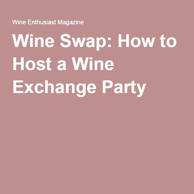 Wine Swap: How to Host a Wine Exchange Party