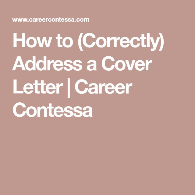 How to (Correctly) Address a Cover Letter | Career Contessa