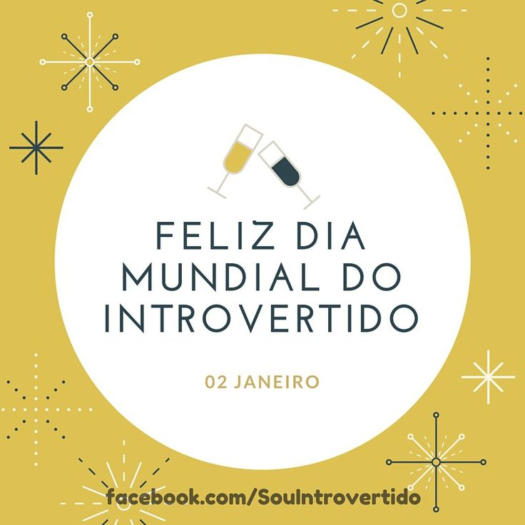 Por que precisamos ter o Dia Mundial do Introvertido? Feliz dia mundial do introvertido