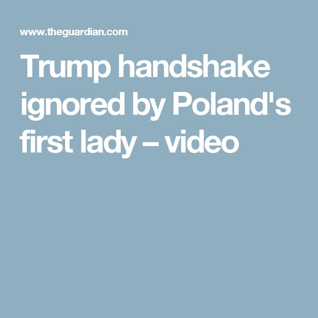 Trump handshake ignored by Poland's first lady – video