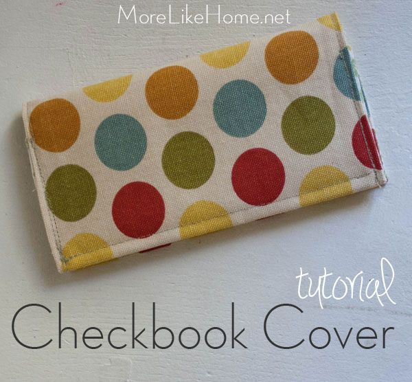 More Like Home: Easy Checkbook Cover Tutorial