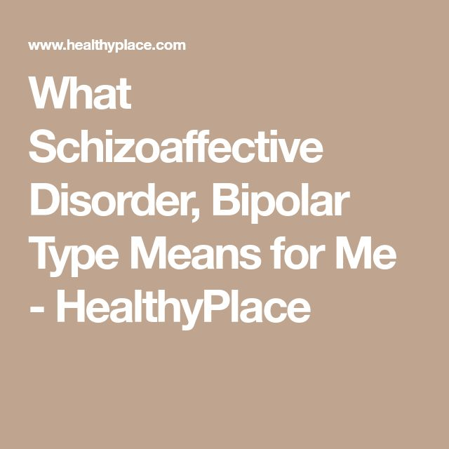 What Schizoaffective Disorder, Bipolar Type Means for Me - HealthyPlace