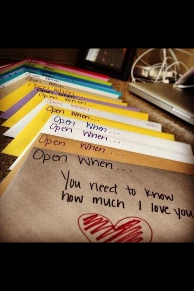 Open when... you need to feel loved ~ when you need a laugh ~ when you miss me ~ when you are mad at me ~ Great for a friend or sister moving away or traveling, a child back to school and of course for your dear hubby or lover.  Cute and thoughtful idea with a very personal message.