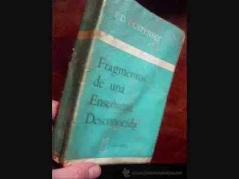 Fragmentos de una enseñanza desconocida - PD Ouspensky 2 de 18