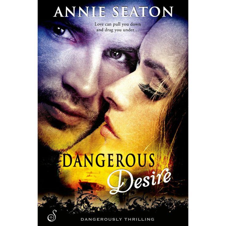 Dangerous Desire (Entangled Ignite) eBook: Annie Seaton: Amazon.com.au: Kindle Store