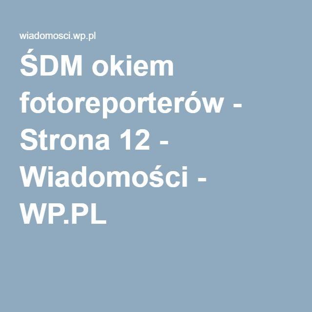 ŚDM okiem fotoreporterów - Strona 12 - Wiadomości - WP.PL