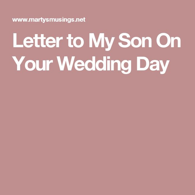 Letter to My Son On Your Wedding Day: Bittersweet ...