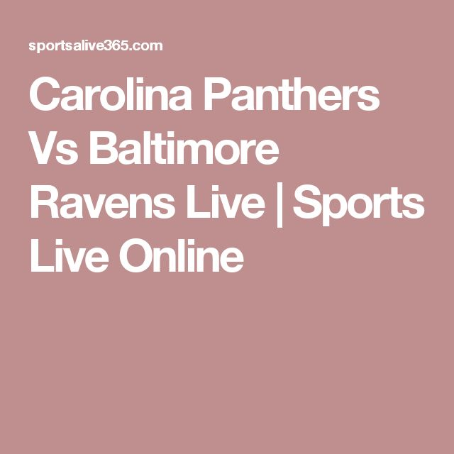 Carolina Panthers Vs Baltimore Ravens Live | Sports Live Online