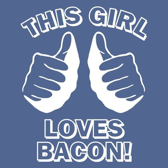 funny tshirt This GIRL LOVES BACON T Shirt Navy by foultshirts, $12.00
