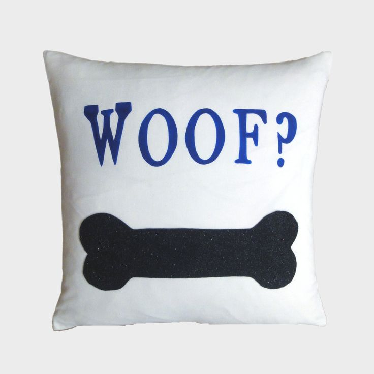 "Personalize this pillow by adding your dog's name or even a funny saying like ""WOOF?"" or ""TREAT?"". 18""x18"" Your dog's name can be painted in different colors too! Feather down insert included! $64.95 #customize #personalize #pillow #dogpillow #canada #handmade #trendy"