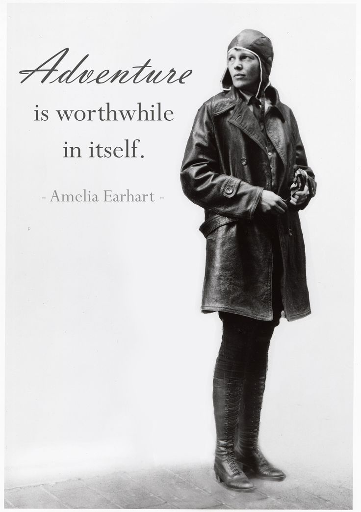 """""""Adventure is worthwhile in itself."""" - Amelia Earhart / See Earhart's Lockheed 5B Vega at the National Air and Space Museum, Washington, DC"""