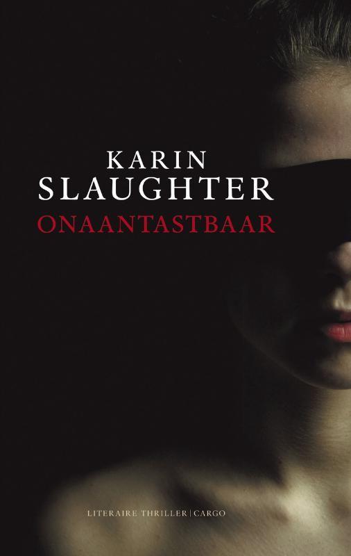 Onaantastbaar - Karin Slaughter.