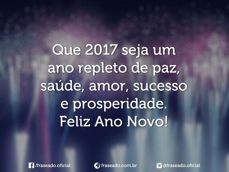 Que 2017 seja um ano repleto de paz, saúde, amor, sucesso e prosperidade. Feliz Ano Novo!