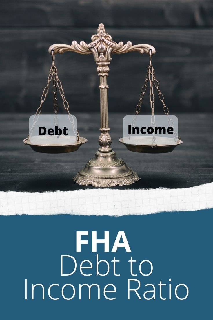 2020 Fha Debt To Income Ratio Requirements In 2020 Debt To Income Ratio Fha Loans Debt