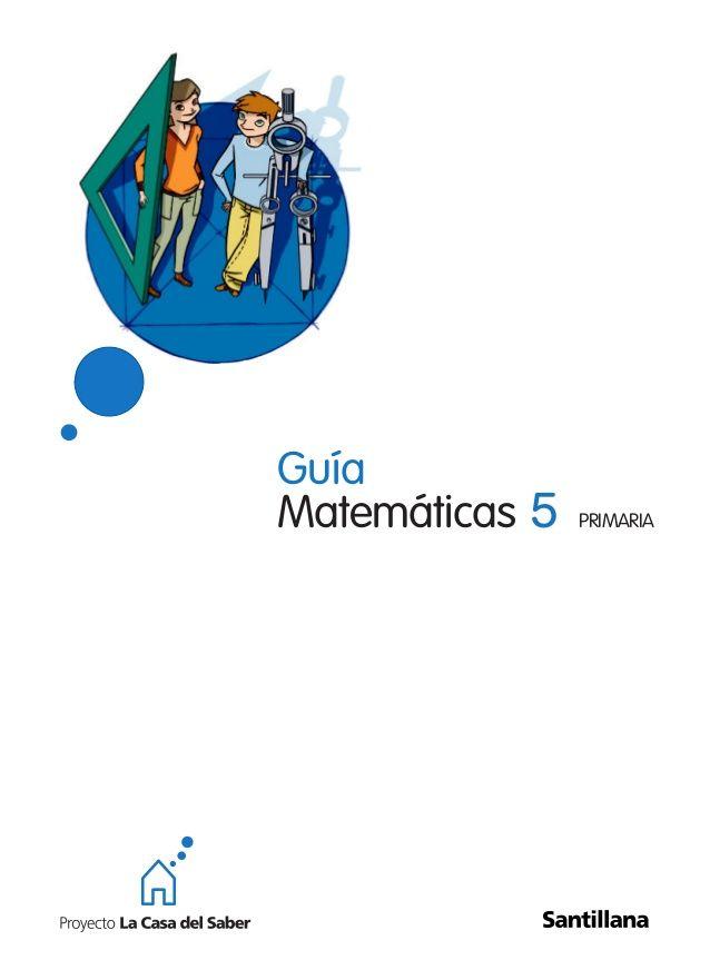 Guía Matemáticas 5 PRIMARIA 124319 _ 0001-0039.indd 1 9/6/09 14:35:11