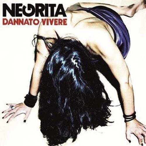 Negrita - Dannato Vivere