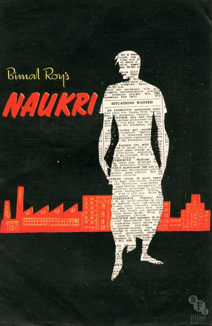 Naukri (1955) A recurrent concern of post-Partition cinema was the tension between urban and rural India. With the growth of India's urban population, the city became a focal point for cinematic stories, often being depicted as hostile and cruel. The striking artwork for Naukri (which translates as 'Job') depicts a lone figure against a stark and stylised urban backdrop. The use of the newspaper job advertisement picks up the film's theme of young people searching for work