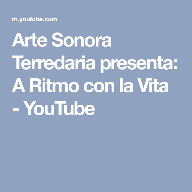 Arte Sonora Terredaria presenta: A Ritmo con la Vita - YouTube