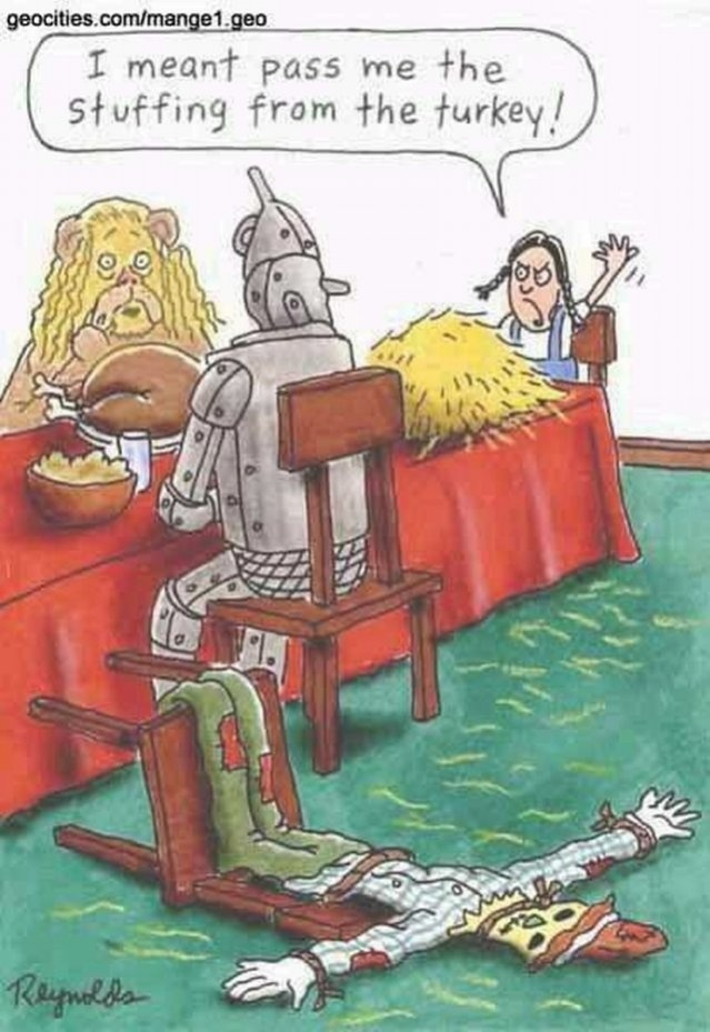 Wizard of Oz Thanksgiving Humor ♥ This one's for you, Andrea!