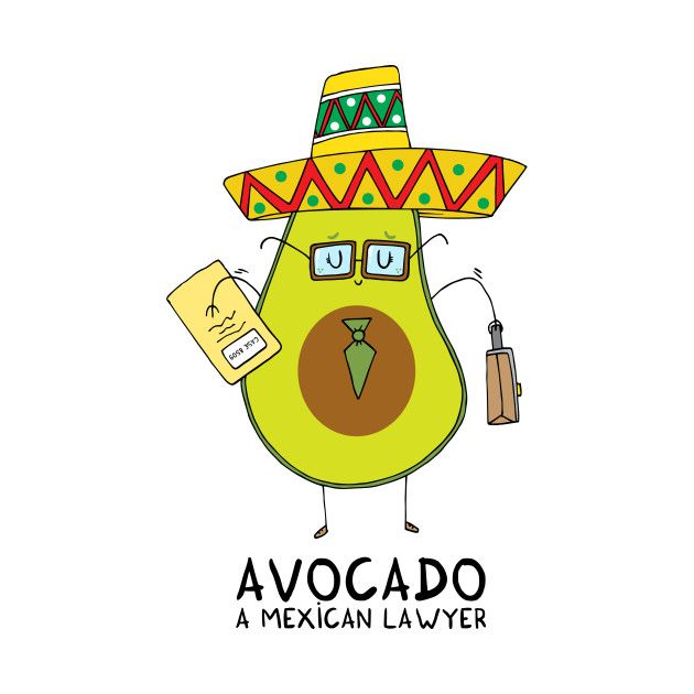 Check out this awesome 'Avocado+-+A+mexican+lawyer' design on @TeePublic!