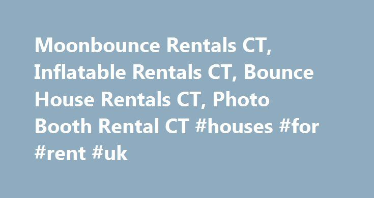 """Moonbounce Rentals CT, Inflatable Rentals CT, Bounce House Rentals CT, Photo Booth Rental CT #houses #for #rent #uk http://rentals.nef2.com/moonbounce-rentals-ct-inflatable-rentals-ct-bounce-house-rentals-ct-photo-booth-rental-ct-houses-for-rent-uk/  #moonbounce rentals # Inflatable Rentals & Moonbounce Rentals In CT Rent A Bounce House! (203) 626-5684 """"What do you call those jumpy things?"""" is a question we get asked a lot. Whether you call it a moonbounce rental. inflatable rental. bounce…"""
