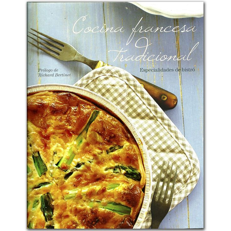 Libro Cocina francesa Tradicional – Richard Bertinet  - Grupo Planeta  http://www.librosyeditores.com/tiendalemoine/3409-cocina-francesa-tradicional-especialidades-de-bistro-9781781868324.html  Editores y distribuidores
