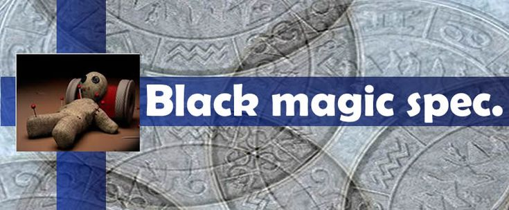 Black Magic Specialist Astrologer  Every time the black magic name is mentioned, we all think something bad and immoral. Get your love back by vashikaran As we have seen in movies and learned from what we have heard from most people believe that black magic as a destroyer.