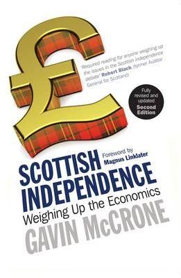Scottish independence : weighing up the economics / Gavin McCrone.     2nd ed.     Birlinn, 2014