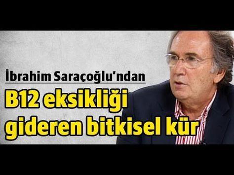 nasilorulur.com Prof.Dr.İbrahim Saraçoğlu B12 Eksikliği Gideren Bitkisel Kür - nasilorulur.com