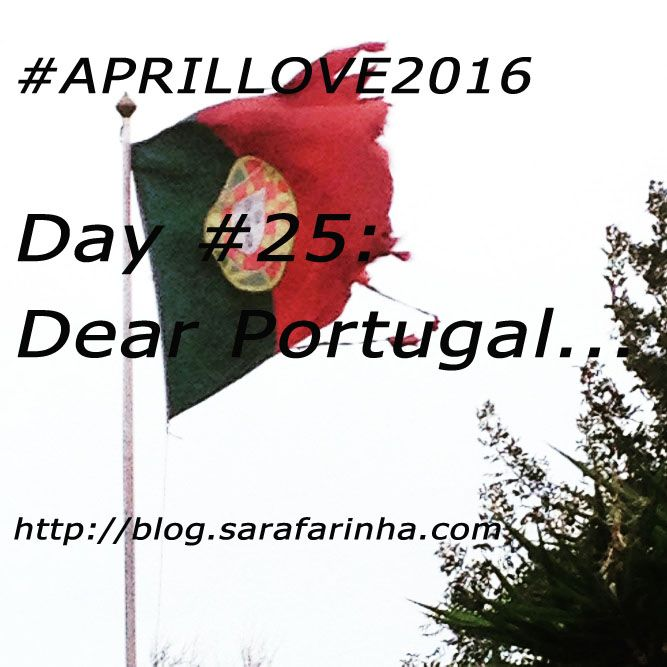 """""""""""Dear Portugal, (…) today we celebrate the 41st. anniversary of the end of dictatorship. (…) My dear country, you are made of farce and contradiction, bad things, bad people and bad choices. But there's also so much good in you. And you are my home, and I'm still doing my best to honor you."""" #APRILLOVE2016"""