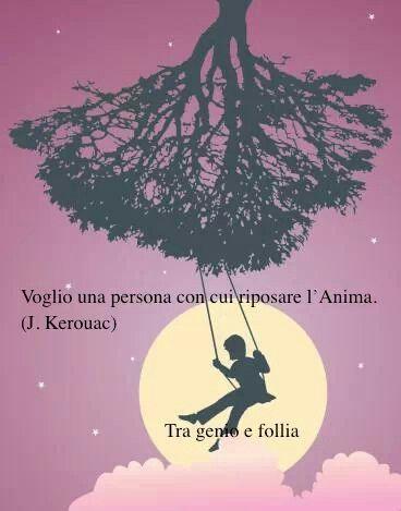 Voglio una persona con cui riposare l'anima (J. Kerouac) #ChiardilunaMaterassi