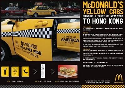 A mais recente novidade do McDonald's em termos de ação promocional aconteceu em Hong Kong. Para ativar o hambúrguer New York Style, colocou na rua uma frota de táxis amarelos, típicos de NY, na cidade chinesa. Além de não cobrarem nada para levar os passageiros até o McDonald's mais próximo, os táxis da rede de fast-food ainda distribuíam cupons que davam direito a um hambúrguer grátis. @mcdonalds
