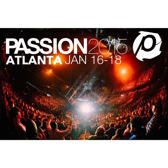 We are SO PUMPED to be back in Philips Arena for #Passion2015 ATL 2 on Jan 16-18!  Invite someone to join in on these life changing days!