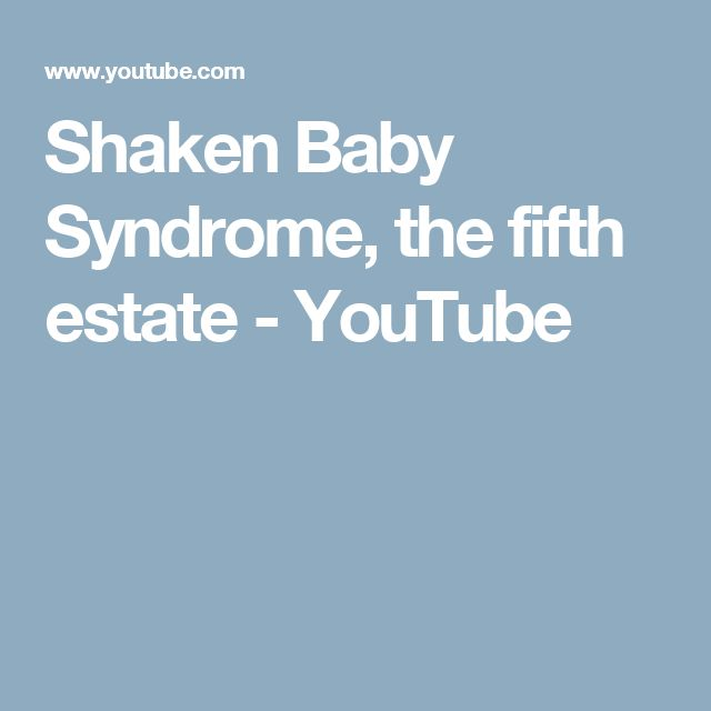 Shaken Baby Syndrome, the fifth estate - YouTube