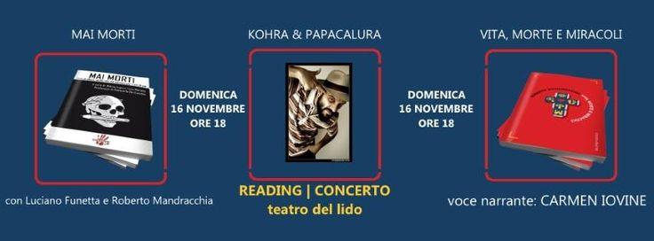 DOMENICA 16 NOVEMBRE   ore 18 Torna la rassegna di TerraNullius al Teatro del Lido con Luciano Funetta e Roberto Mandracchia, voce narrante di Carmen Iovine e musiche Kohra Colore & Papacalura. A cura di Luca Moretti.