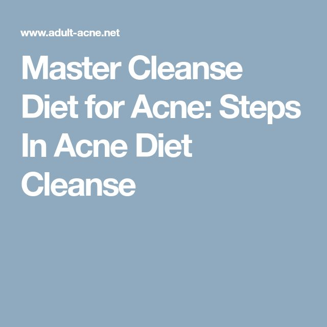 Master Cleanse Diet for Acne: Steps In Acne Diet Cleanse