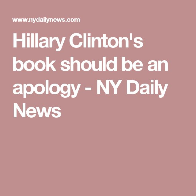 Hillary Clinton's book should be an apology - NY Daily News