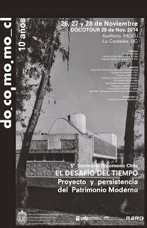 ARTE Y ARQUITECTURA (ART AND ARCHITECTURE): 5º Seminario Docomomo Chile: El desafio del tiempo: proyecto y persistencia del patrimonio moderno, 26-28 de noviembre de 2014, FADEU, PUC.