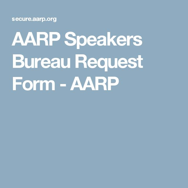 AARP Speakers Bureau Request Form - AARP