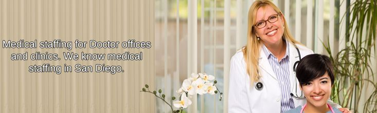 Medical Staffing for positions with Doctor offices in San Diego http://www.PlazaPersonnelService.com