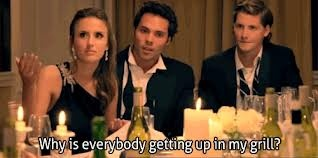 "Hahaha made in Chelsea best quote ever, Lucy Watson, TV , E4 "" Why is everybody getting up in my grill?"""